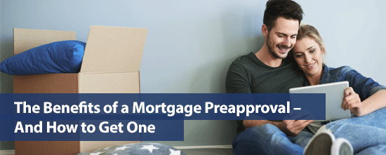 The Benefits of a Mortgage Pre-Approval - And How to Get One
