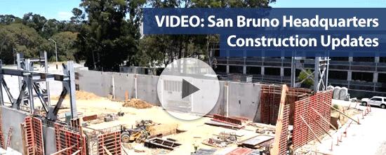 San Bruno Headquarters: Construction Updates
