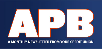 APB - A monthly newsletter from your credit union.