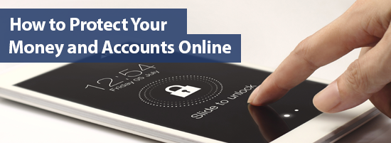 How to Protect Your Money and Accounts Online