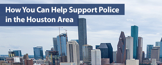 How You Can Help Support Police in the Houston Area