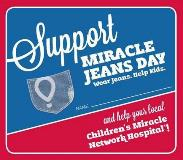 Support Miracle Jeans Day and help your local Children's Miracle Network Hospital