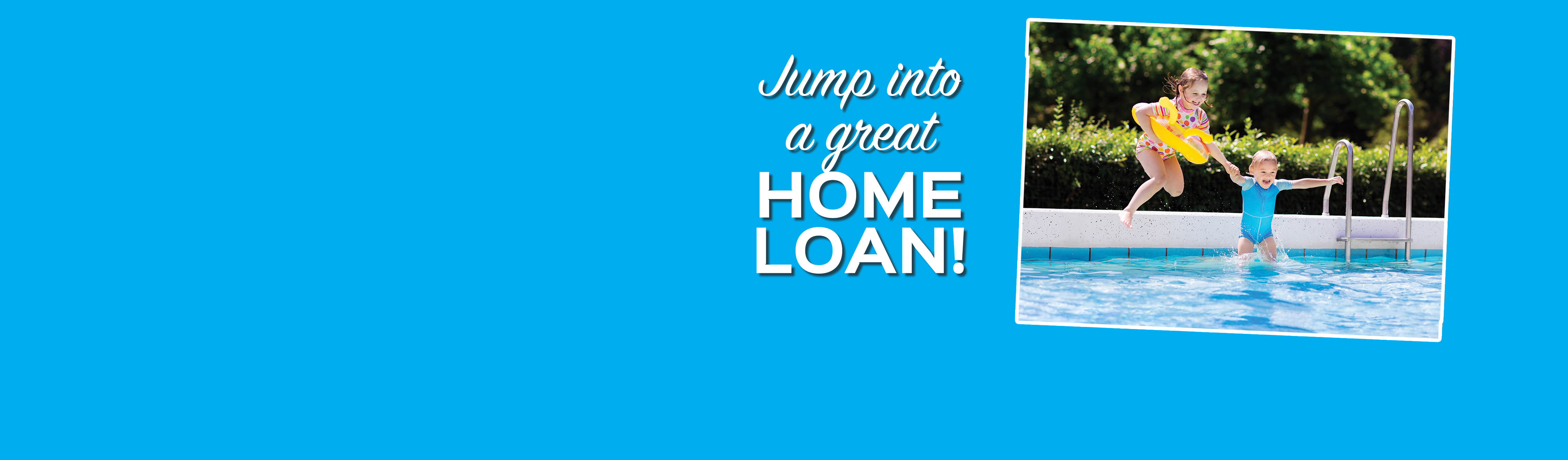 Jump into a great home loan