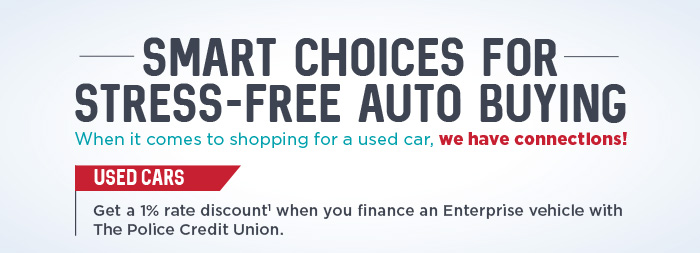Get a 1% rate discount when you finance an Enterprise vehicle with The Police Credit Union