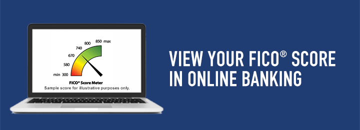 View your FICO(R) Score in Online Banking